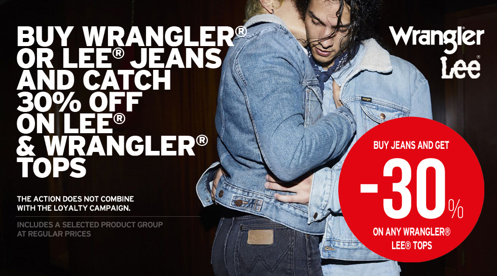 Wrangler® / Lee® - buy any jeans and receive a 30% discount on the tops